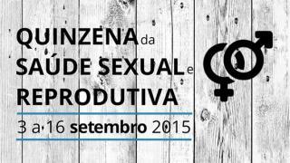 Quinzena da Saúde Sexual Reprodutiva